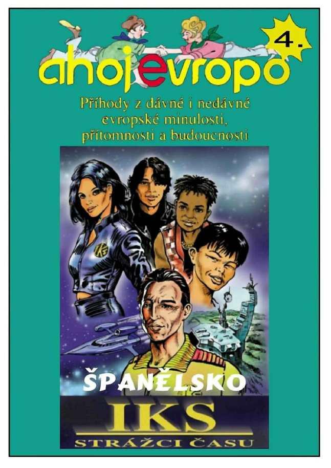 Ahoj Evropo - Strážci času IKS - 04 Španělsko